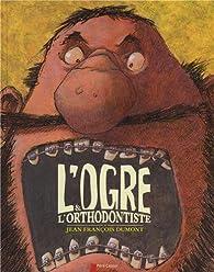 L'ogre et l'orthodontiste par Jean-François Dumont