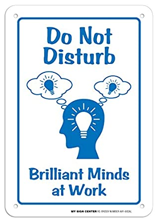 do not disturb brilliant minds at work sign 10 x 7 040 rust