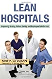 img - for Lean Hospitals: Improving Quality, Patient Safety, and Employee Satisfaction by Mark Graban (2008-07-24) book / textbook / text book