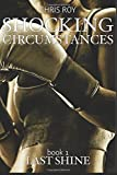 Shocking Circumstances: LAST SHINE (Volume 1)