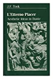 L' Etterno Piacer : Aesthetic Ideas in Dante, , 0198157932