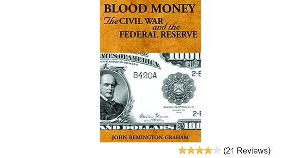 Amazon.com: Blood Money : the Civil War and the Federal Reserve eBook: John Remington Graham, David Aiken: Kindle Store