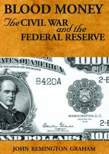 Blood Money : the Civil War and the Federal Reserve by [Graham, John Remington