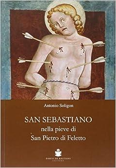 San Sebastiano nella Pieve di San Pietro di Ffeletto