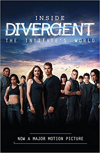 Read Inside Divergent The Initiates World By Veronica Roth