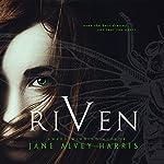 Riven: My Myth Trilogy, Volume 1 | Jane Alvey Harris