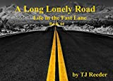 A Long Lonely Road, Life in the fast lane, book 61