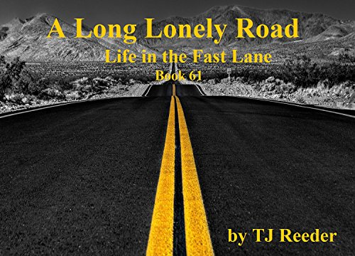 A Long Lonely Road, Life in the fast lane, book 61 by [Reeder, TJ]