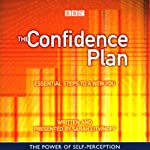 The Confidence Plan: Essential Steps to a New You | Sarah Litvinoff