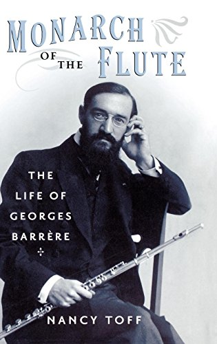 Monarch of the Flute: The Life of Georges Barrère
