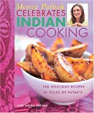 img - for Meena Pathak Celebrates Indian Cooking: 100 Delicious Recipes, 50 Years of Patak's book / textbook / text book