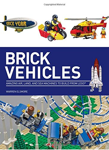 Brick Vehicles: Amazing Air, Land, and Sea Machines