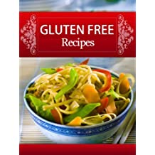 Gluten Free Recipes: 39 Gluten Free Recipes With Rice, Polenta, Beans And Quinoa Plus Delicious Vegetable Side Dishes To Complete Your Gluten Free Meal-Discover ... Gluten Free Recipes On a Budget Book 6)
