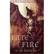 Fate of Fire (The Flight Moon Series Book 2)