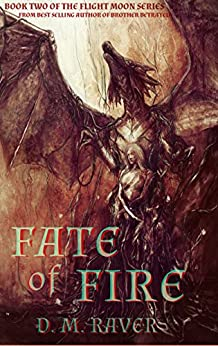 Fate of Fire (The Flight Moon Series Book 2) by [Raver, D. M.]