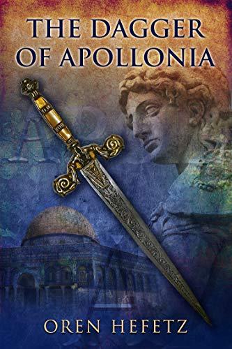 The Dagger Of Apollonia by Oren Hefetz ebook deal