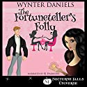 The Fortuneteller's Folly: A Nocturne Falls Universe Story Audiobook by Wynter Daniels Narrated by B.J. Harrison