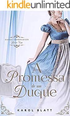 A Promessa de um Duque | Damas Improváveis - Vol.1