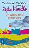 Un Week-End Entre Amis, Madeleine Wickham, 2266191748