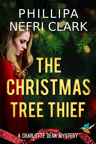 The Christmas Tree Thief by Phillipa Nefri Clark