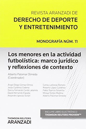 Descargar Libro Menores En La Actividad Futbolística: Marco Jurídico Y Reflexiones De Contexto,l Alberto Palomar Olmeda (coord.)