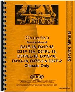 komatsu d31p-18a crawler service manual: komatsu manuals: 6301147724175:  amazon com: books