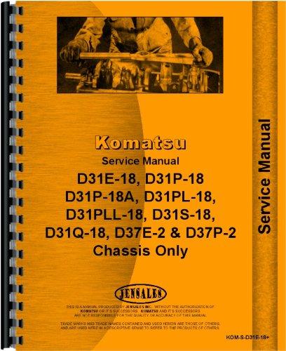 Komatsu D31e 18 Dsl Crawler  60001   Up  Chassis Only Service Manual