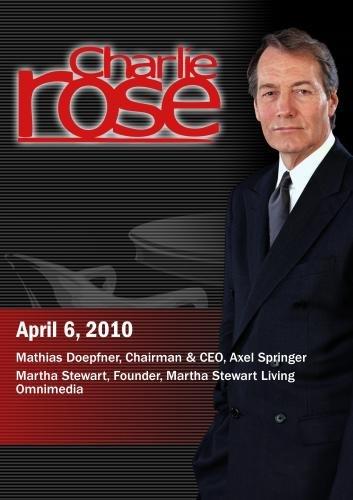 Charlie Rose -Mathias Doepfner / Martha Stewart (April 6, 2010)