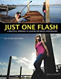 Just One Flash: A Practical Approach to Lighting for Digital Photography