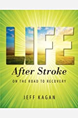Life After Stroke: On The Road To Recovery Kindle Edition