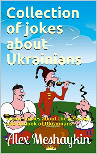 Collection of jokes about Ukrainians: Funny stories about the behavior and outlook of Ukrainians
