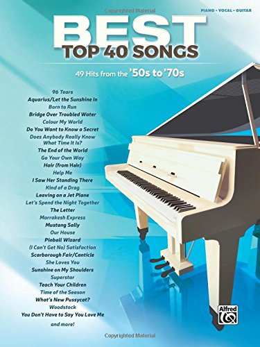 Best Top 40 Songs, '50s to '70s: 51 Hits from the Late '50s to the Mid '70s  (Piano/Vocal/Guitar) (Best (Best Various Artists Of 1965 Musics)