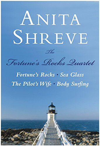 (The Fortune's Rocks Quartet: Fortune's Rocks, Sea Glass, The Pilot's Wife, Body Surfing)