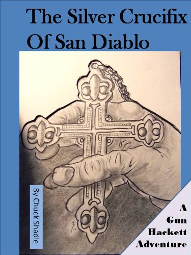 The Silver Crucifix of San Diablo - A Gun Hackett Adventure