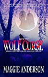Wolf Curse: A Moon Grove Paranormal Romance Thriller - Book Two