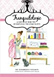 Tranquilologie: A DIY Guide To Everyday Tranquility