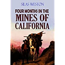 Four Months in the Mines of California: or, Life in the Mountains (1854) (Linked Table of Contents)