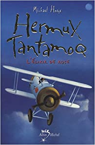 Hermux Tantamoq : L'élixir de rose par Michael Hoeye