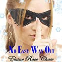 No Easy Way Out Audiobook by Elaine Raco Chase Narrated by Katie McAble