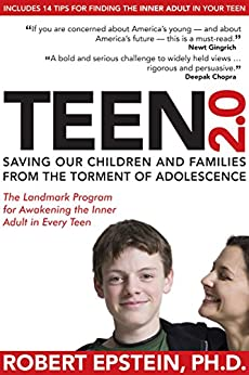 Teen 2.0: Saving Our Children and Families from the Torment of Adolescence by [Epstein, Robert]