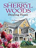 Front cover for the book Stealing Home by Sherryl Woods