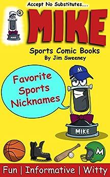 MIKE Favorite Sports Nicknames: Sports Comic Books by [Sweeney, Jim]