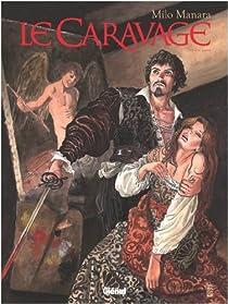 Le Caravage, Tome 1 : La palette et l'épée par Manara