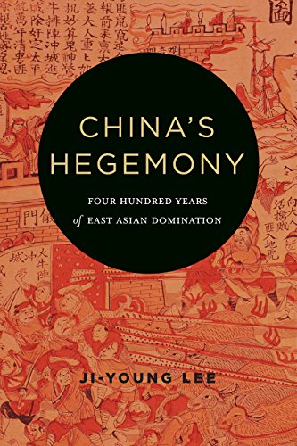 China's Hegemony: Four Hundred Years of East Asian Domination ()
