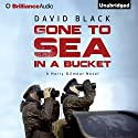 Gone to Sea in a Bucket: A Harry Gilmour Novel, Book 1 Hörbuch von David Black Gesprochen von: James Langton