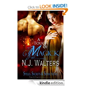 A Touch of Magick: Spells, Secrets, and Seductions, Book 1 N. J. Walters