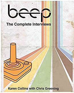 The Beep Book: Documenting the History of Game Sound by [Collins, Karen, Greening, Chris]