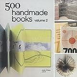 500 Handmade Books Volume 2 (500 Series)