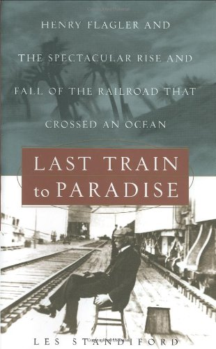 Railroad Train Pc - Last Train to Paradise: Henry Flagler and the Spectacular Rise and Fall of the Railroad that Crossed an Ocean