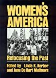 Women's America : Refocusing the Past, Kerber Linda K, 0195029836
